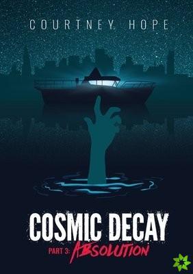 Cosmic Decay