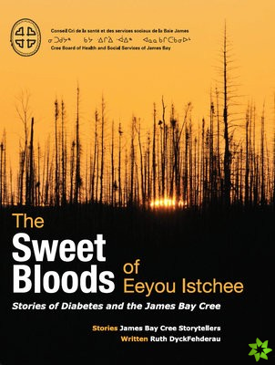 Sweet Bloods of Eeyou Istchee