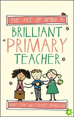 Art of Being a Brilliant Primary Teacher