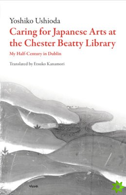 Caring for Japanese Arts at the Chester Beatty Library