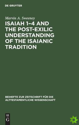 Isaiah 1-4 and the Post-Exilic Understanding of the Isaianic Tradition