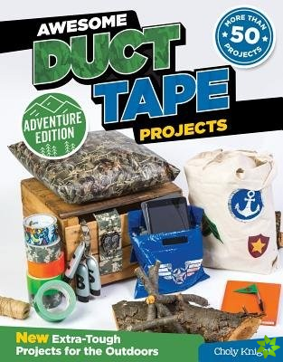 Awesome Duct Tape Projects, Adventure Edition