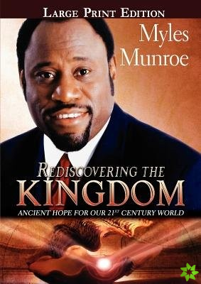 Rediscovering the Kingdom Large Print Edition