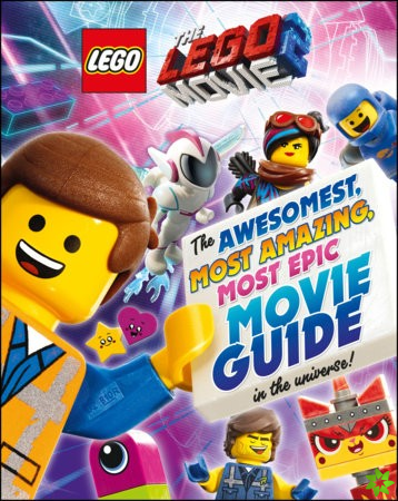 LEGO(R) Movie 2 : The Awesomest, Most Amazing, Most Epic Movie Guide in the Universe!