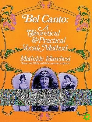 Bel Canto, Theorical and Pratical Method