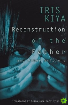 Reconstruction of the Father and Other Writings