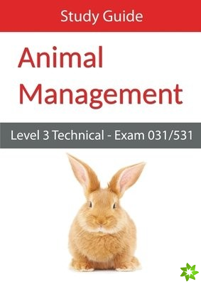 Level 3 Technical in Animal Management: Exam 031/531 Study Guide