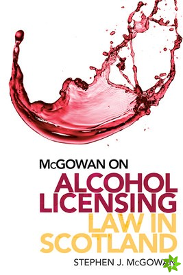 MCGOWAN ON ALCOHOL LICENSING LAW IN