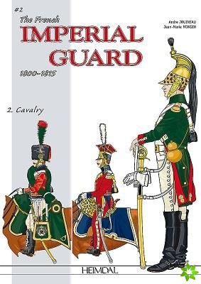 French Imperial Guard 1800-1815, Volume 2: Cavalry