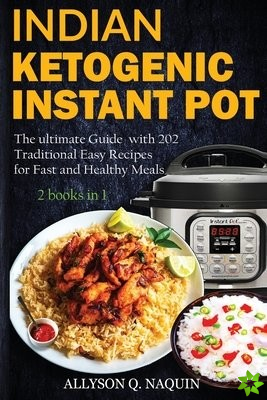 Indian Instant Pot & Ketogenic diet 2 books in 1