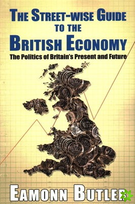 Streetwise Guide To The British Economy