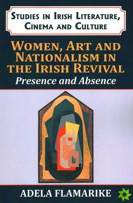 Women, Art and Nationalism in the Irish Revival