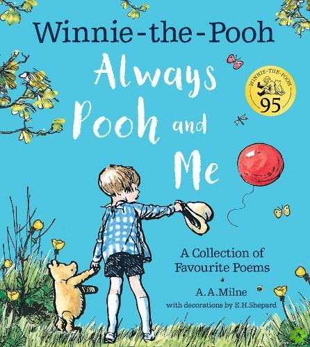 Winnie-the-Pooh: Always Pooh and Me: A Collection of Favourite Poems