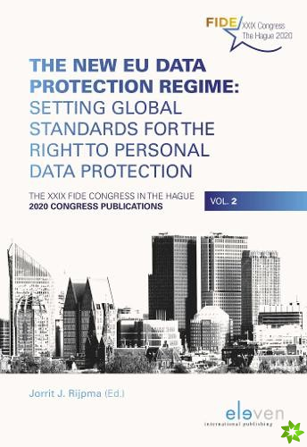 New EU Data Protection Regime: Setting Global Standards for the Right to Personal Data Protection