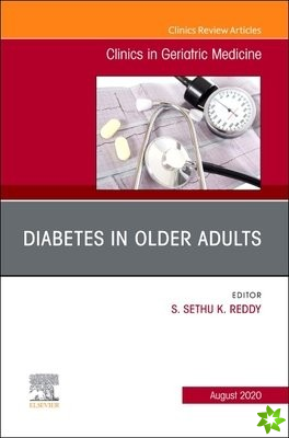 Diabetes in Older Adults, An Issue of Clinics in Geriatric Medicine