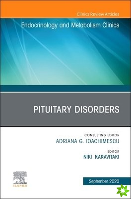 Pituitary Disorders, An Issue of Endocrinology and Metabolism Clinics of North America
