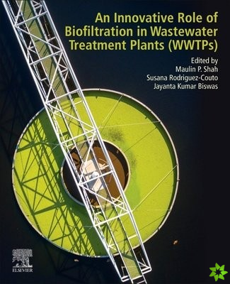 Innovative Role of Biofiltration in Wastewater Treatment Plants (WWTPs)