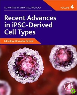 Recent Advances in iPSC-Derived Cell Types