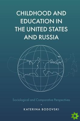 Childhood and Education in the United States and Russia