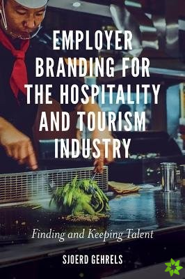 Employer Branding for the Hospitality and Tourism Industry