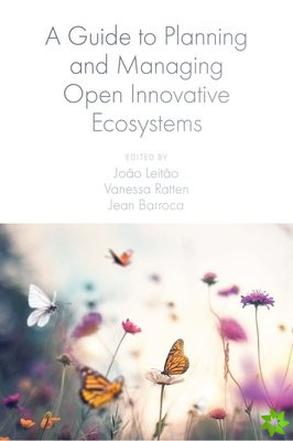 Guide to Planning and Managing Open Innovative Ecosystems