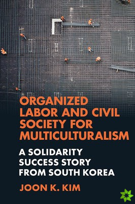 Organized Labor and Civil Society for Multiculturalism