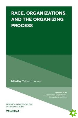 Race, Organizations, and the Organizing Process