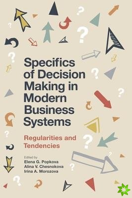 Specifics of Decision Making in Modern Business Systems