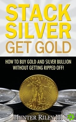 STACK SILVER GET GOLD