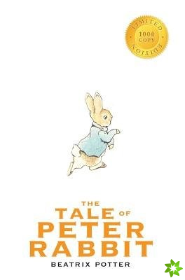 Tale of Peter Rabbit (1000 Copy Limited Edition)