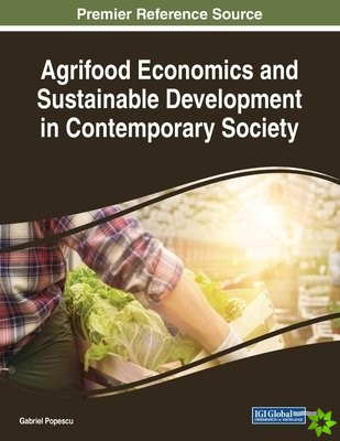 Agrifood Economics and Sustainable Development in Contemporary Society