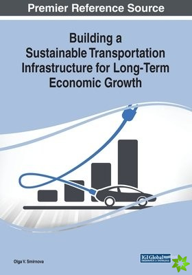 Building a Sustainable Transportation Infrastructure for Long-Term Economic Growth