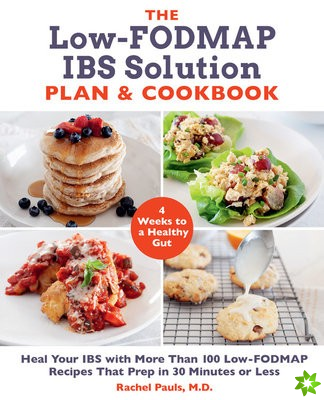 Low-FODMAP IBS Solution Plan and Cookbook