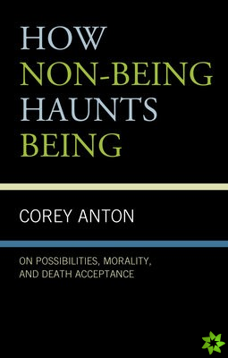 How Non-being Haunts Being