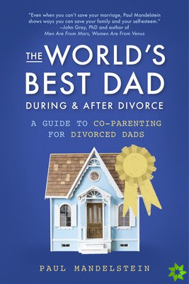 World's Best Dad During and After Divorce
