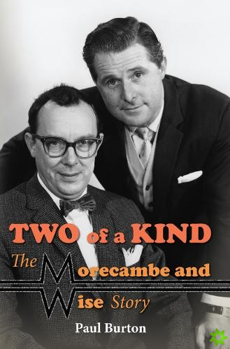 Two of a Kind - The Morecambe and Wise Story