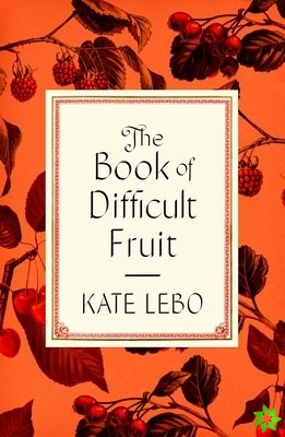 Book of Difficult Fruit