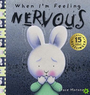 When I'm Feeling Nervous