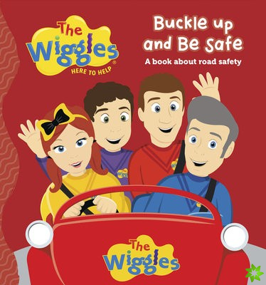 Wiggles: Buckle Up and be Safe