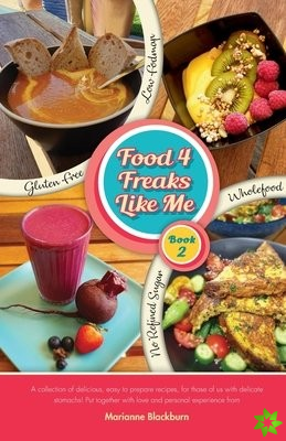 Food 4 Freaks Like Me Book 2