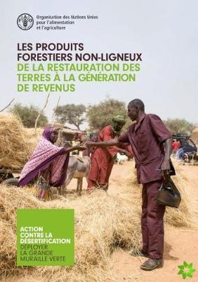 Les Produits Forestiers Non-ligneux - De la Restauration des Terres a la Generation de Revenus