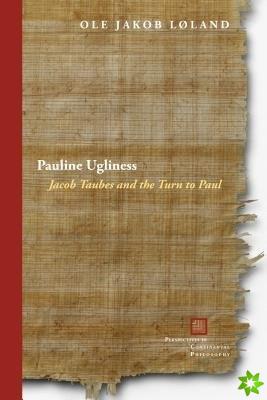 Pauline Ugliness