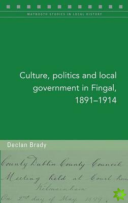 Culture, Politics and Local Government in Fingal, 1891-1914