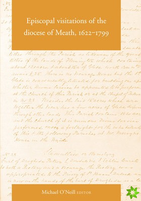 Episcopal Visitations of the Diocese of Meath, 1622-1799