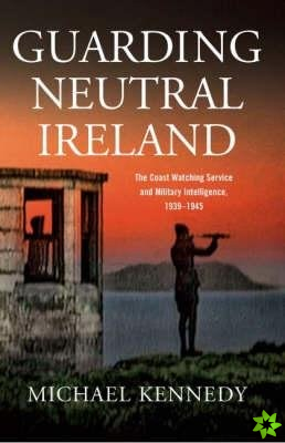 Guarding Neutral Ireland