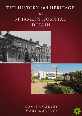 History and Heritage of St James's Hospital, Dublin