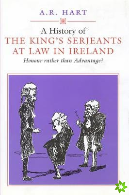 History of the King's Serjeants at Law in Dublin