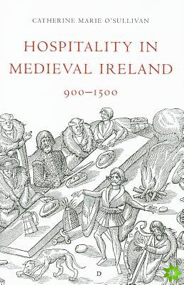 Hospitality in Medieval Ireland, 900-1500