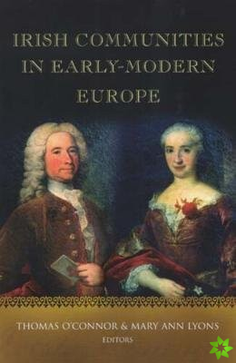 Irish Communities in Early Modern Europe