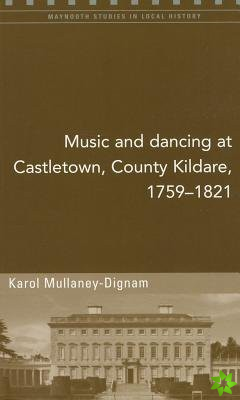 Music and Dancing at Castletown, Co. Kildare, 1759-1821